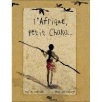 ❤️ L'Afrique, petit chaka