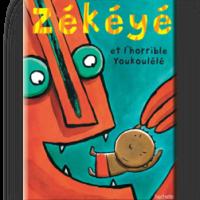 💕 Zékéyé et l'horrible Youkoulélé